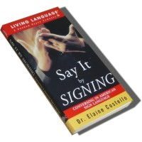 Saying it by Signing: Conversing in American Sign Language (Paperback)