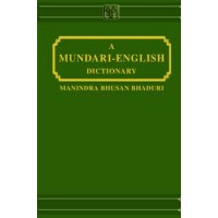 Mundari - Mundari English Dictionary by Bhaduri M.B.