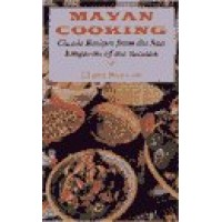 Hippocrene - Mayan Cooking - Classic Recipes from SunKingdom of Yucatan