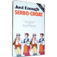 McGrawHill Serob-Croatian - Just Enough Serbo-Croatian