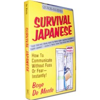 Survival Japanese: How to Communicate Without Fuss or Fear Instantly (Quick-Guides) (Paperback)