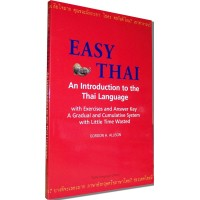 Easy Thai: Introduction to the Thai Language with Exercises and Answer Key A Gradual and Cumulative