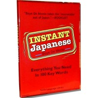 Instant Japanese: Everything You Need In 100 Key Words