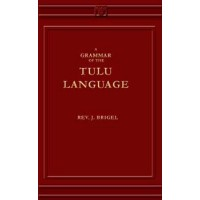 Tulu - Grammar of the Tulu Language (Romanised) by Brigel,J.