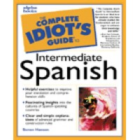 The Complete Idiot's Guide to Intermediate Spanish (Paperback)
