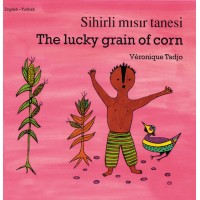 The Lucky Grain of Corn (English-Turkish) (Paperback)