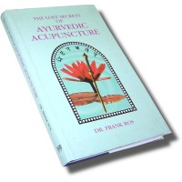 The Lost Secrets of Ayurvedic Acupuncture (Hardcover)