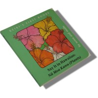 Hawaiian - Keiki's First Books - Say it in Hawaiian: Plants