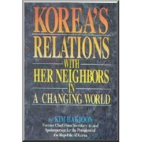 Korea's Relations with Her Neighbors in a Changing World