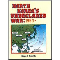 North Korea's Undeclared War - 1953-
