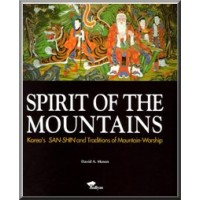 Spirit of the Mountains - Korea's SAN-SHIN and Traditions of Mountain