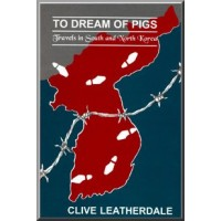 To Dream of Pigs - Travels in South and North Korea