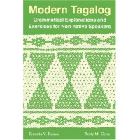 Modern Tagalog: Grammatical Explanations and Exercises for Non-Natives