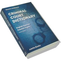 Spanish to and from English Criminal Court Dictionary