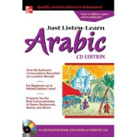 Just Listen 'n' Learn Arabic 2E Package (Book + 3 Audio CDs): The Fastest Way to Real Arabic