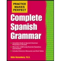 Practice Makes Perfect - Complete Spanish Grammar