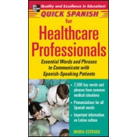 Quick Spanish for Healthcare Professionals (book only)