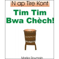 N ap Tire Kont: Time Tim Bwa Chech