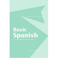 Basic Spanish - A Grammar & Workbook