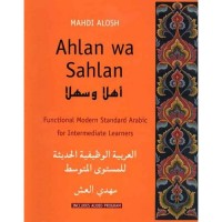 OSU - Arabic - Ahlan wa Sahlan Functional Modern Standard Arabic for Intermediate Learners