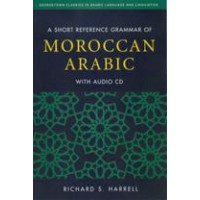 A Short Reference Grammar of Moroccan Arabic with Audio CD