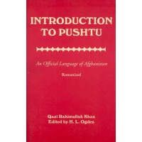 Introduction to Pushtu (Pashtu) An Official Language of Afghanistan Romanized
