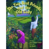 The Two Best Friends and the Old Lady by Marie Jirlande Fenelon HC