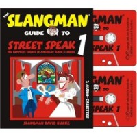 The Slangman Guide to Street Speak 1: The Complete Course in American Slang & Idioms (Audio Cassette
