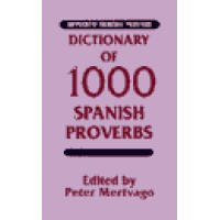 Dictionary of 1000 Spanish Proverbs: Hippocrene Bilingual Proverbs (131 pages)