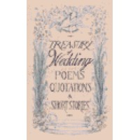 Treasury of Wedding Poems, Quotations & Short Stories (150 Pages)