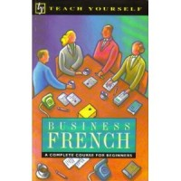 NTC - Teach Yourself Business French Complete Course (296 pp 2 cass)