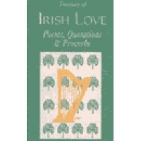 Treasury of Irish Love Poems, Quotations And Proverbs (128 pages)