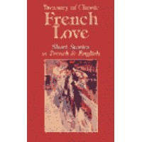 Treasury of Classic French Love Short Stories in French and English (Hardcover)