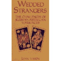 Hippocrene Russian - Wedded Strangers- Russian-American Marriages 250p