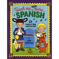 Teach me even more Spanish for Children (Book & Cassette): 21 Songs to Sing with Pen Pals