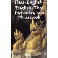 Thai: Thai-English / English-Thai Dictionary and Phrasebook (197 pages)