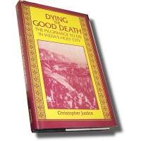 India - Dying The Good Death - Pilgrimage to Die in India's Holy City