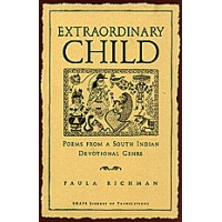 Extraordinary Child - Poems from a South Indian Devotional Genre
