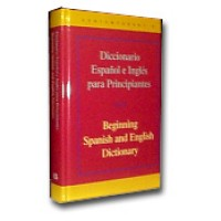 Diccionario Espanol e Ingles Para Principiantes / Beginning Spanish and English Dictionary Hardcover