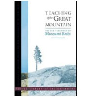 Teaching of Great Mountain - The Zen Teachings of Maezumi Roshi