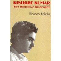 Kishore Kumar - The Definitive Biography
