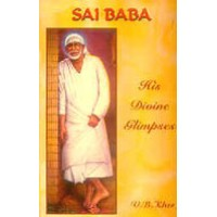 Sai Baba - His Divine Glimpses (By V.B. Kher) (Paperback)