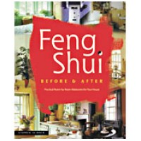 Feng Shui Before & After - Practical Room-by-Room Makeovers for Your Ho
