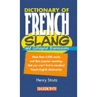 Dictionary of French Slang and Colloquial Expressions (Paperback)