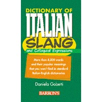 Dictionary of Italian Slang and Colloquial Expressions (Paperback)