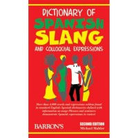 Dictionary of Spanish Slang and Colloquial Expressions (Paperback)