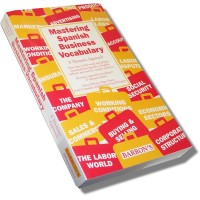 Mastering Spanish Business Vocabulary: A Thematic Approach (Paperback)