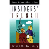 Insiders' French - Beyond the Dictionary