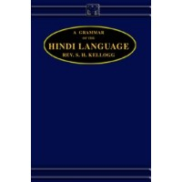 A Grammar of Hindi Language by Rev. S. H. Kellogg