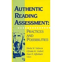 Authentic Reading Assessment - Practices and Possibilities